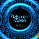 Bitcoin Core Has Updated To 0.18.0 Version